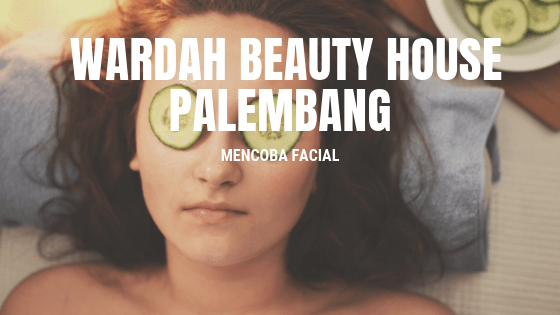 Wardah Beauty House Palembang
