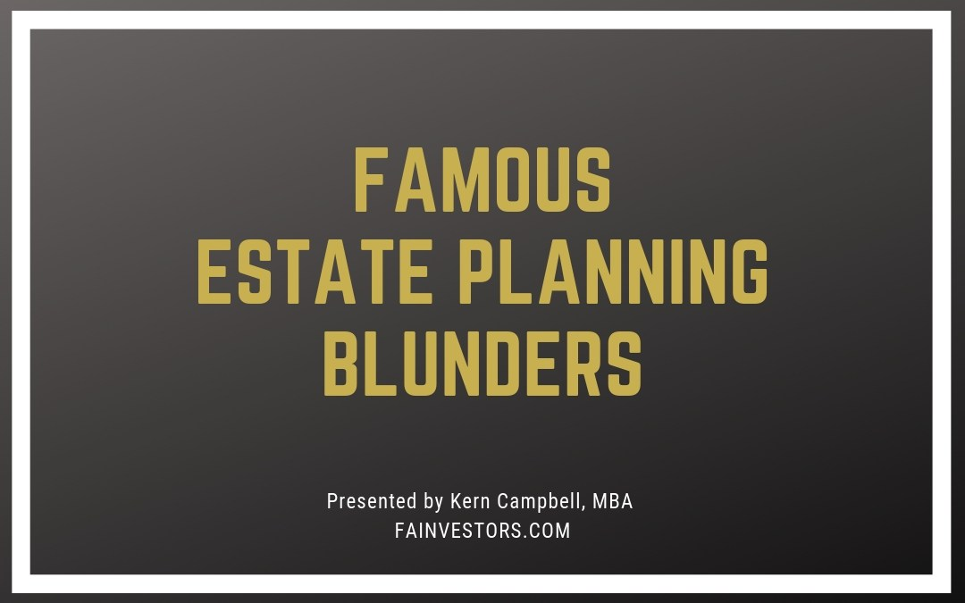 Famous Estate Planning Blunders