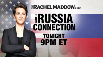Rachel Maddow: The Russia Connection