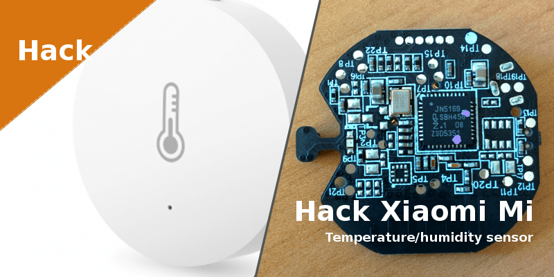 Hack du XIAOMI Mi Smart Temperature and Humidity Sensor