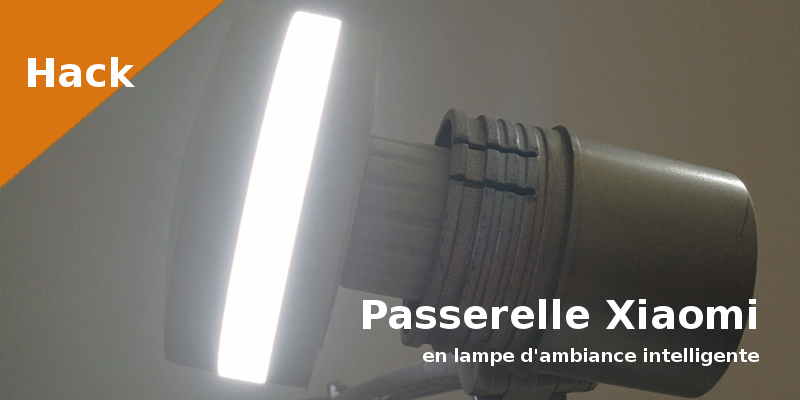 passerelle_xiaomi_lampe_ambiance