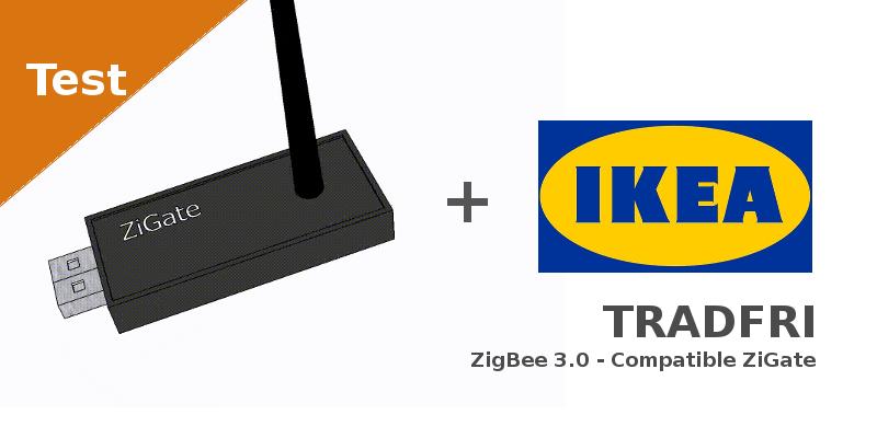 IKEA Tradfri ZigBee 3.0 - compatibilité ZiGate - Faire soi-même