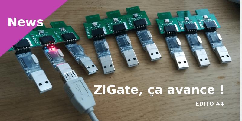 Edito n°4 - ZiGate ça avance !