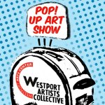 Westport Artists Collective Pop Up Show at Westport Arts Center