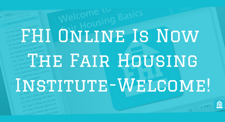 FHI Online, Inc. Is Now The Fair Housing Institute, Inc.