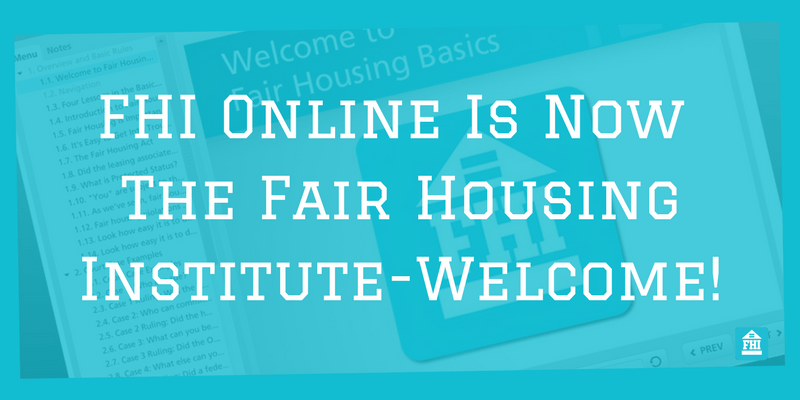 FHI Online is now The Fair Housing Institute