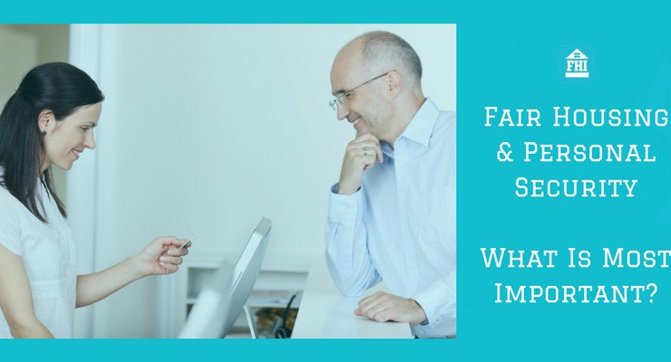 Fair Housing & Personal Security - What Is Most Important