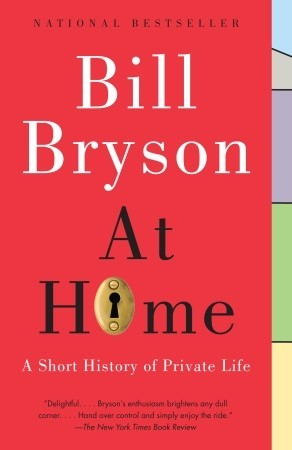 At Home: A Short History of Private Life by Bill Bryson | Fairly Southern