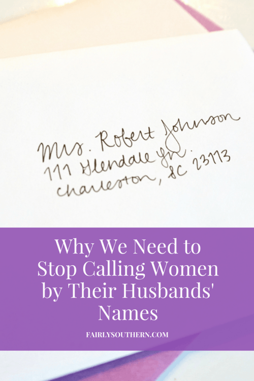 Can We Please Stop Calling Women by Their Husbands' Names? | Fairly Southern