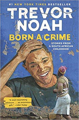 Born a Crime by Trevor Noah   Fairly Southern