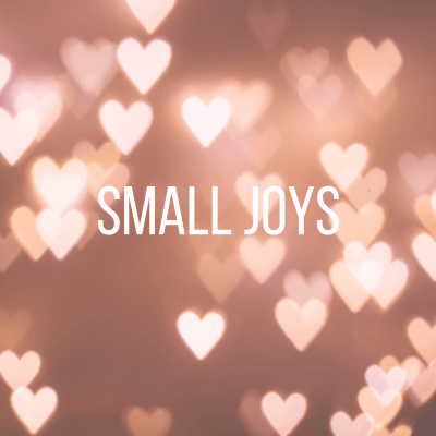 Small Joys: Volume 30