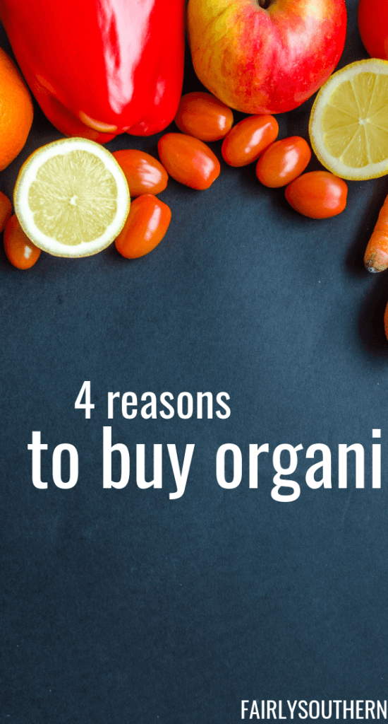 4 Reasons to Buy Organic  |  Fairly Southern.  Is organic really better for you? The answer is yes! Find out why organic production practices are good for your health, the environment, and others.