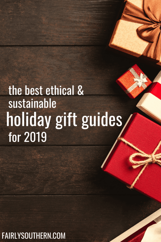 The Best Ethical & Sustainable Gift Guides of 2019  |  Fairly Southern