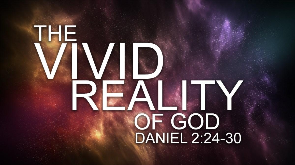 The Vivid Reality of God