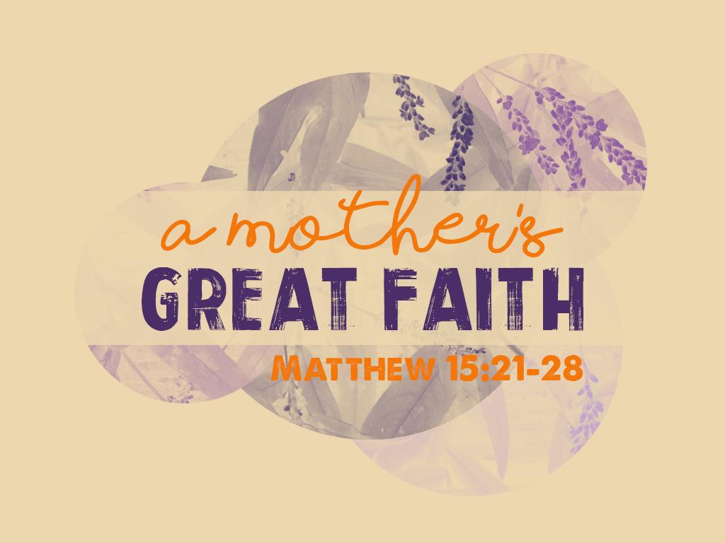 A Mother's Great Faith