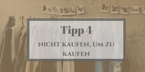 Secondhand Kleidung_Tipp 4_Nicht kaufen, um zu kaufen