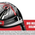 As of today (07/15/2016) Callaway Golf has decided to drop their prices on the Great Big Bertha and Big Bertha Alpha DBD by $100 each. This makes these drivers $349 and $399 respectively. Let's get real…we're all looking for a great deal, something great for free at a wholesale price. Callaway has given that deal to the consumer as of today. Both of these drivers are on the 2016 Hot List from Golf Digest and from personal experience are very long but more accurate than some of the offerings from other well-known manufacturers. Demos are available for these drivers in […]