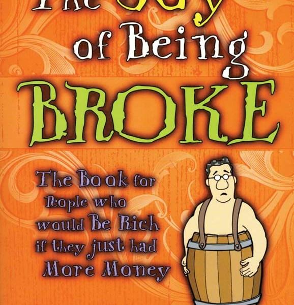 The Joy of Being Broke   2-2010