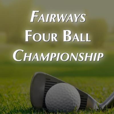 Fairways Four Ball Championship