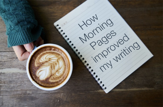 How morning pages improved my writing