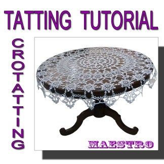 Tatting tutorial tablecloth Maestro