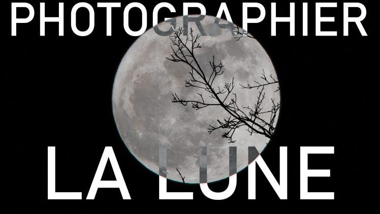 comment photographier la lune