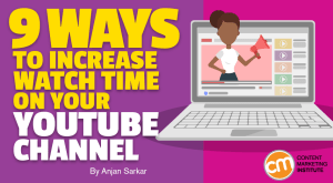 Read more about the article 9 Ways to Increase Watch Time on Your YouTube Channel