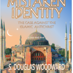 Mistaken Identity: The Case Against the Islamic Antichrist NOW ON KINDLE