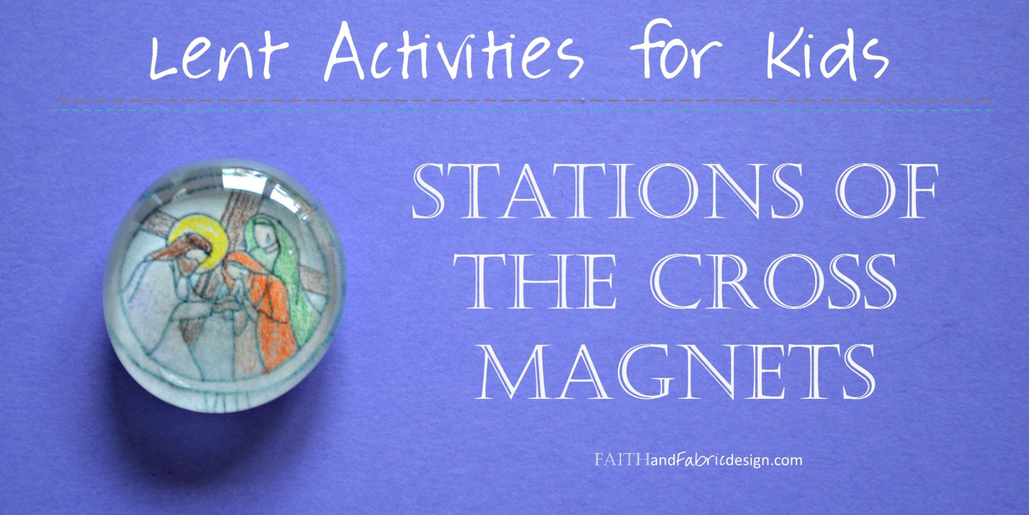 Activity Stations Of The Cross Magnets Faith And Fabric