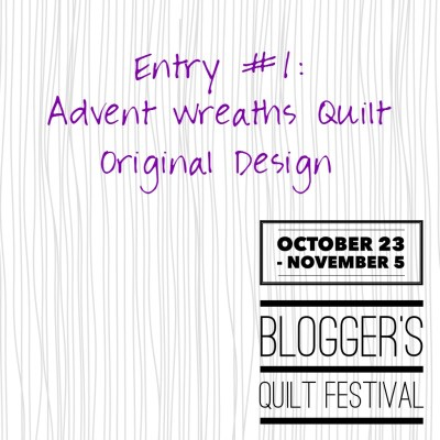 Blogger's Quilt Festival: Advent Wreaths Quilt