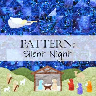 Pattern: Silent Night Quilt Pattern – a Christmas Nativity Quilt Pattern