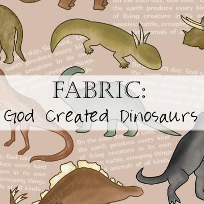 Fabric: Creation Story, Day 6 – God Made Dinosaurs Fabric