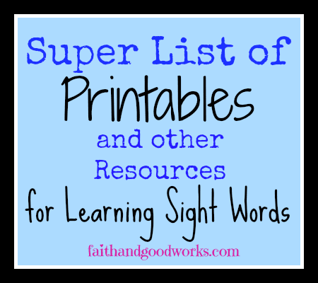 Super List of Printables and other Resources for Learning Sight Words for FREE!