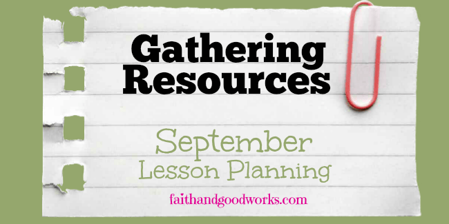 Gathering Resources: September Lesson Planning