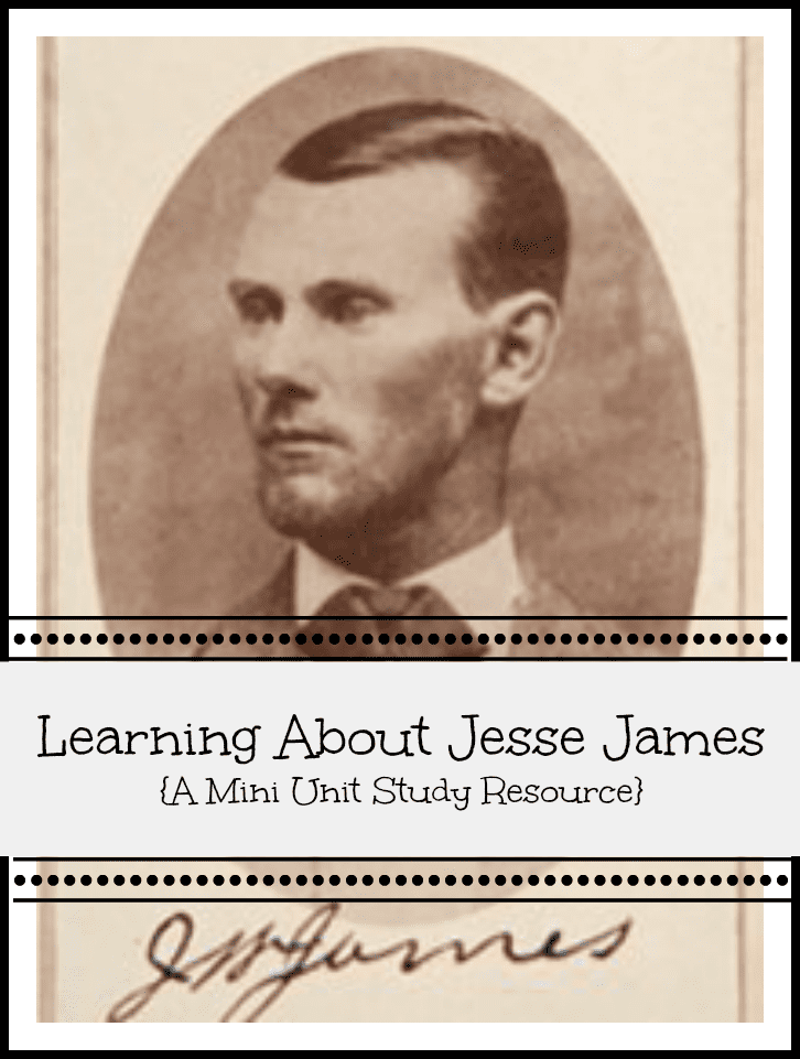 Learning About Jesse James {A Mini Unit Study}