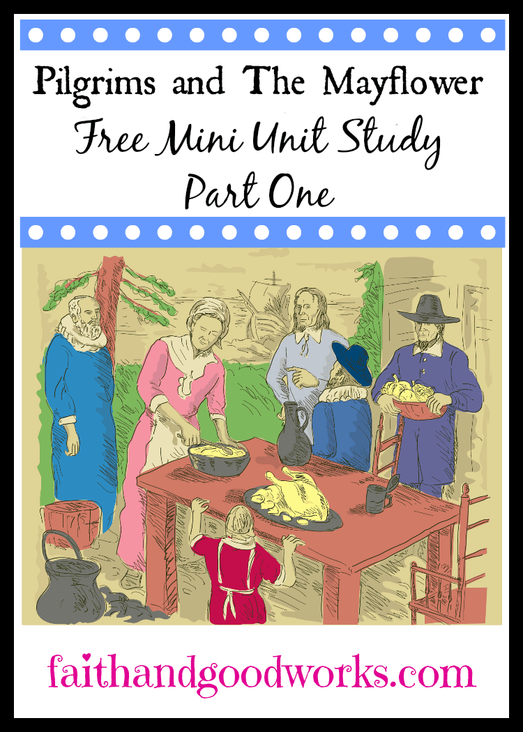 Pilgrims & the Mayflower {Free Mini Unit Study- Part 1}