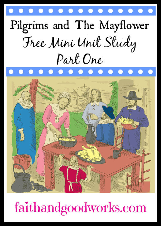 Pilgrims & The Mayflower Mini Unit Study