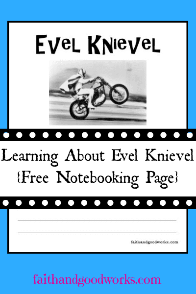 Learning About Evel Knievel {Free Notebooking Page}