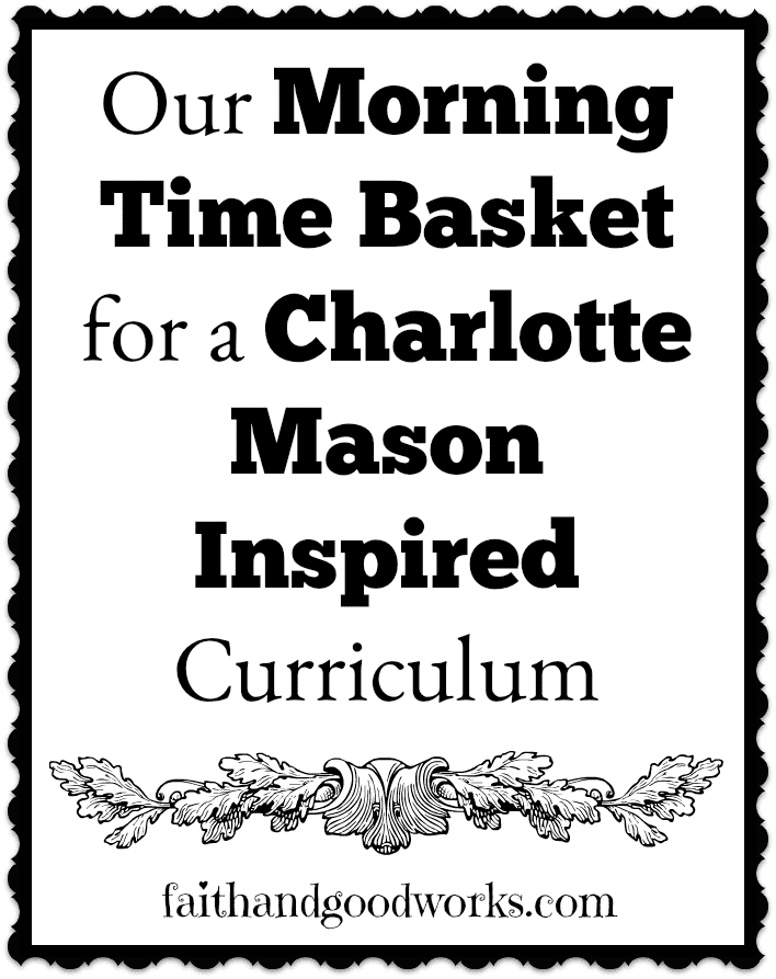 Our Morning Time Basket for the 2017-18 Homeschool Year