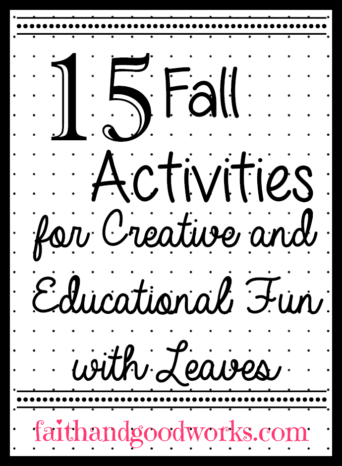 15 Fall Activities for Creative & Educational Fun with Leaves