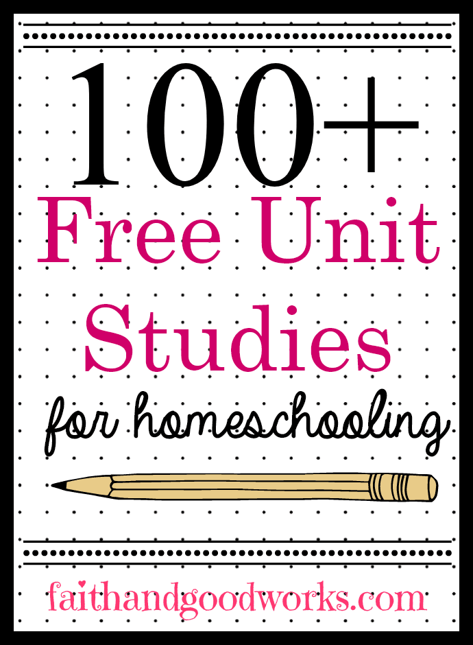 100+ Free Unit Studies for Homeschooling