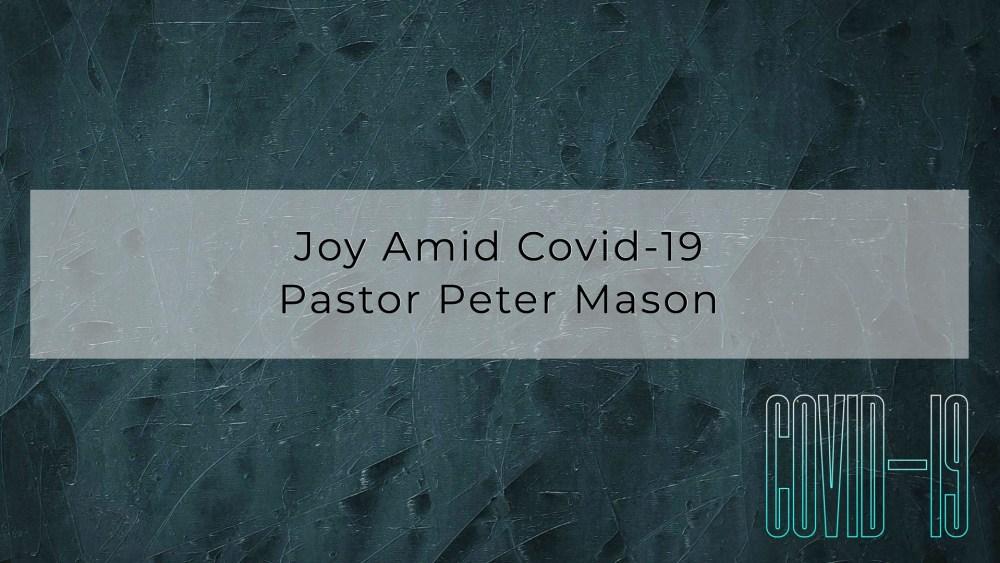 Joy Amid Covid-19