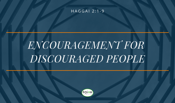 SERMON – FEBRUARY 3, 2019 – ENCOURAGEMENT FOR DISCOURAGED PEOPLE
