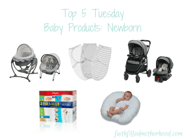 Top 5 Tuesday - Baby Products: Newborn ~ Favorite products to have for when baby comes home! faithfilledmotherhood.com