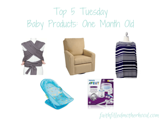 Top 5 Tuesday - Baby Products: One Month Old ~ Favorite products to have for when baby is one month old! faithfilledmotherhood.com