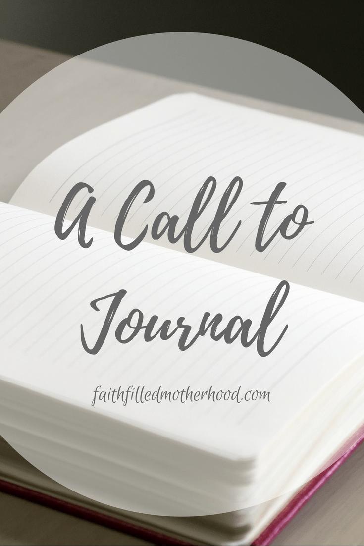 A Call to Journal | Faithfilledmotherhood.com