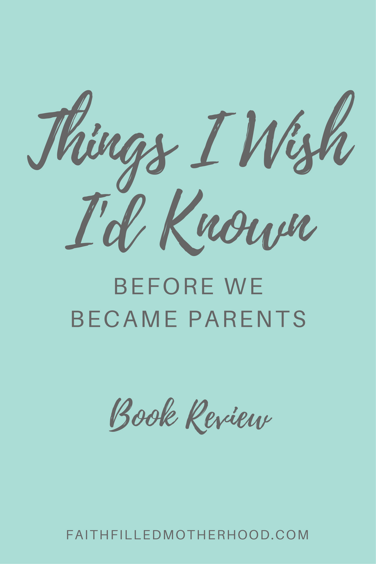 Things I Wish I'd Known Before We Became Parents Book Review