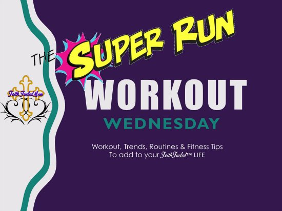 TheSuperRunWorkoutWednesday