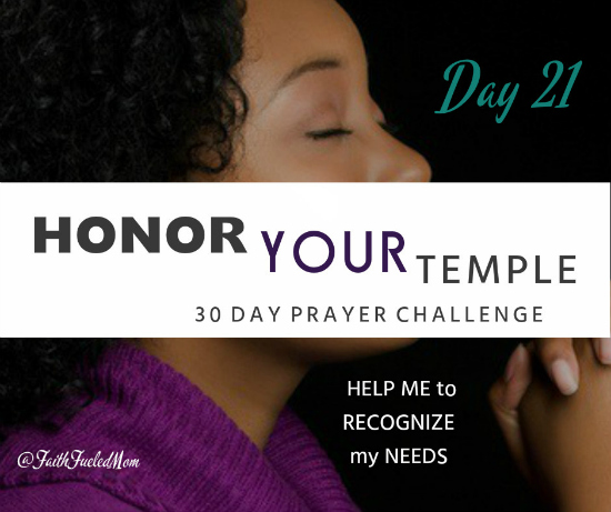 Honor Your Temple Prayer Challenge Day 21