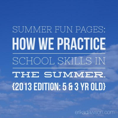 Summer Fun Pages: How we practice school skills in the summer